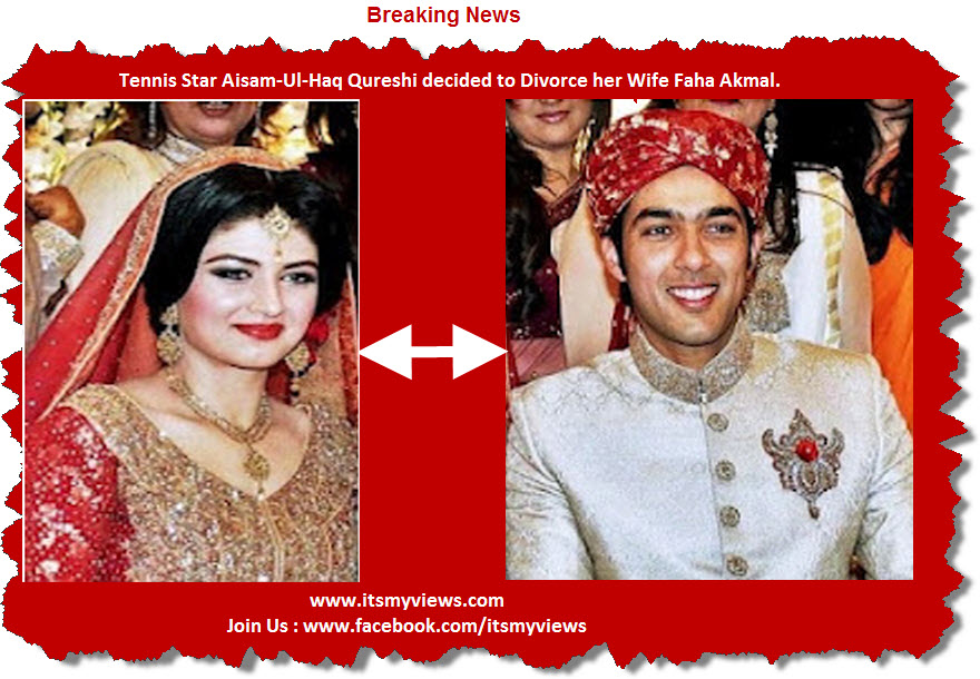 Tennis-Star Aisam-Ul-Haq Qureshi-decided-to-Divorce her Wife-Faha-Akmal.