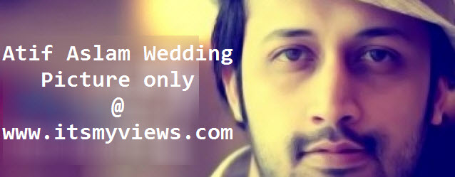 Atif-Aslam-pop-singer-wedding-picture-Lahore-Pakistan